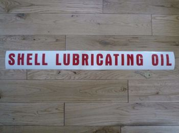 "Shell Lubricating Oil Cut Vinyl Sticker. 25.5""."