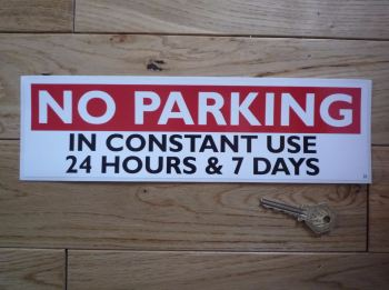 "No Parking In Constant Use 24 Hours & 7 Days Sticker. 11.25""."