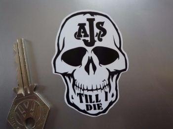 """AJS Till I Die Skull Sticker. 3""""."""
