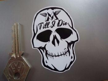 """Matchless Till I Die Skull Sticker. 3""""."""