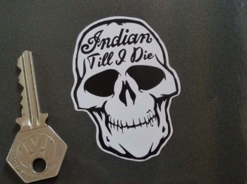 "Indian Till I Die Skull Sticker. 3""."