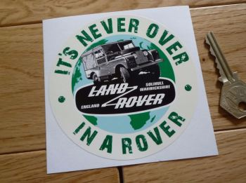 "Land Rover It's Never Over In A Rover Sticker. 4""."