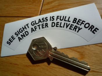 "See Sight Glass is Full, Curved Black & Clear Petrol Pump Sticker. 4.5""."