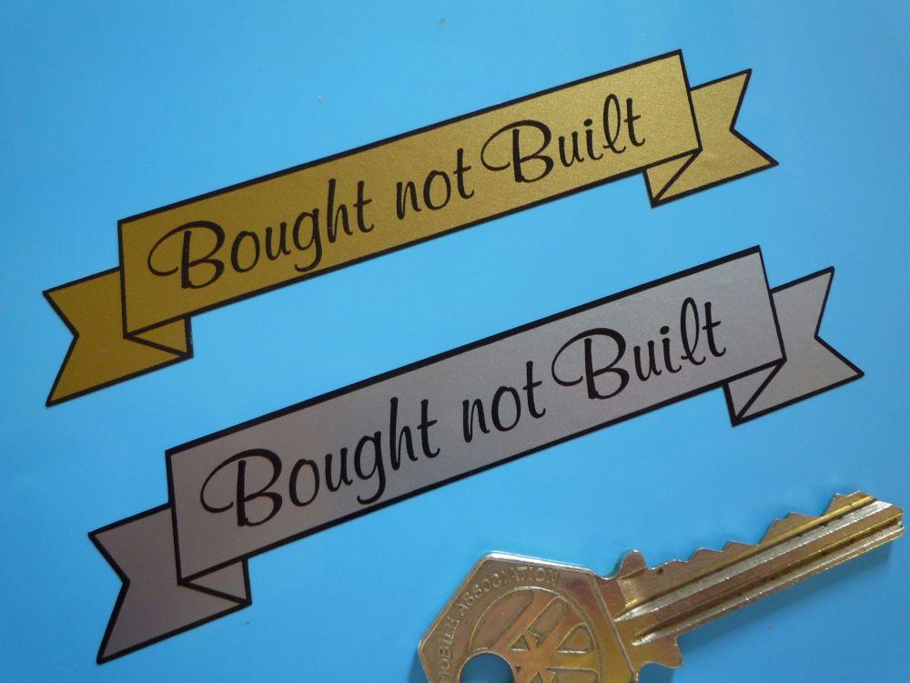 """Bought Not Built Scroll Sticker. 4""""."""