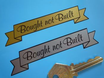 "Bought Not Built Scroll Sticker. 4""."
