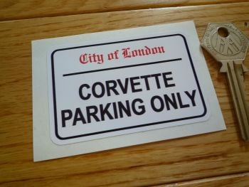 "Corvette Parking Only. London Street Sign Style Sticker. 3"", 6"" or 12""."