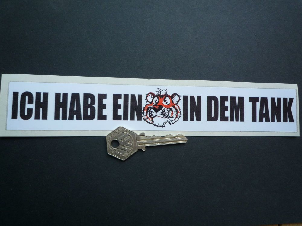 "'Ich Habe Ein Tiger In Dem Tank' German/Deutsche 'I've Got A Tiger In My Tank' Sticker. 9""."