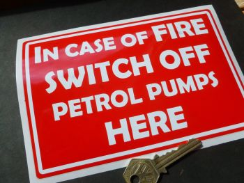"In Case of Fire Switch Off Here Petrol Pump Sticker. 7""."