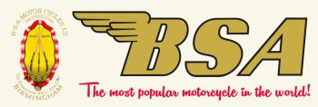 "BSA The Most Popular Motorcycycle in the World! Workshop Banner Art. 48"" or 72""."