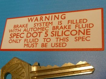 "Warning DOT 5 Silicone Brake Fluid Sticker. White. 3""."
