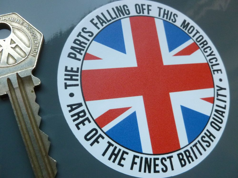 "The Parts Falling Off This Motorcyle Are Of Finest British Quality Funny Sticker. 3""."