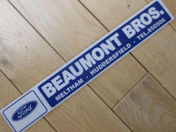 "Beaumont Bros Ford Meltham, Huddersfield Dealer Sticker. 13.5""."