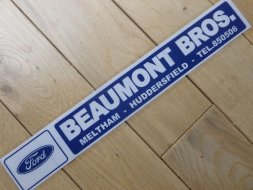 Beaumont Bros Ford Meltham, Huddersield Dealer Sticker. 13.5