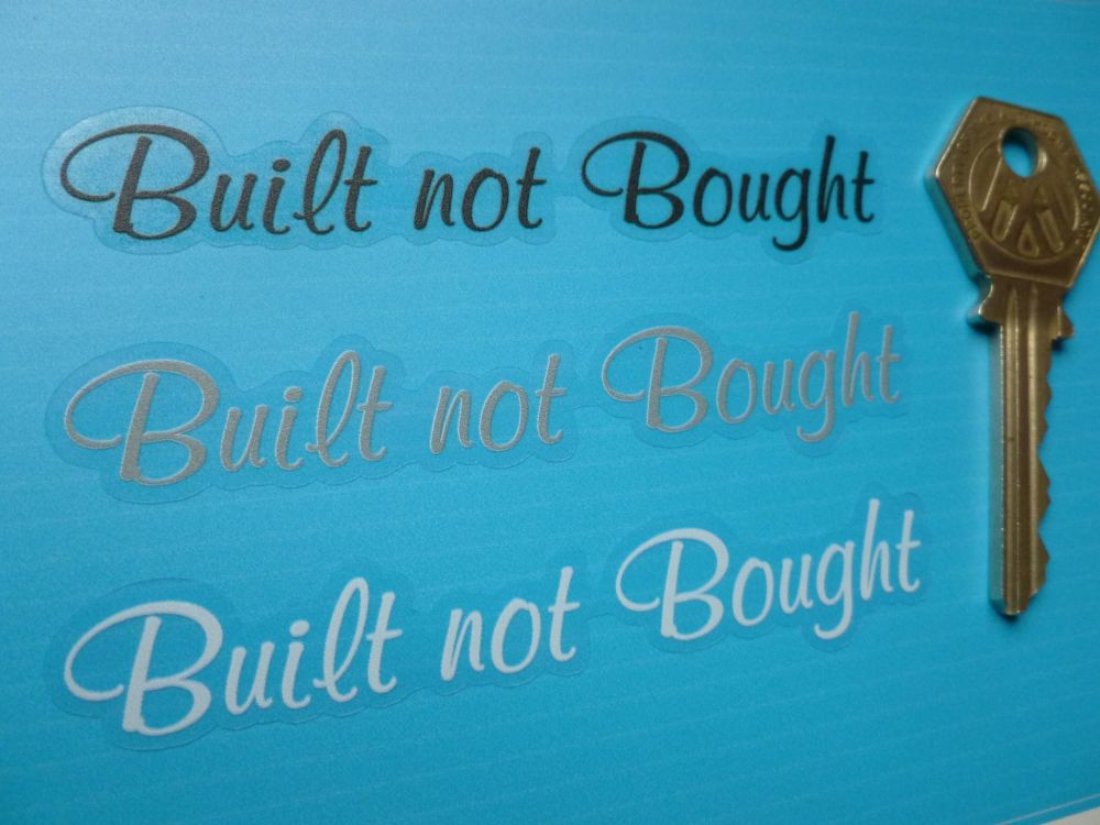 """Built Not Bought Scroll Text on Clear Sticker. Various Colours. 3.5""""."""