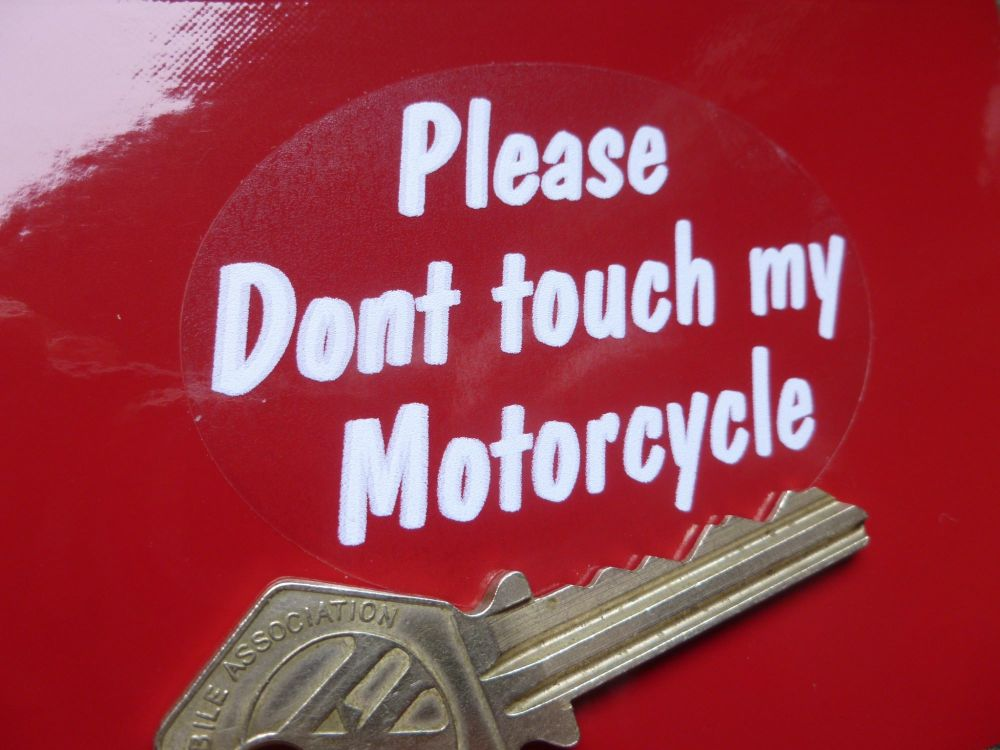 "Please Dont Touch My Motorcycle Oval Sticker. 2.5""."