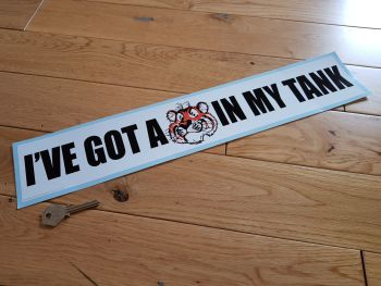 "'I've Got A Tiger In My Tank' Sticker. 18""."