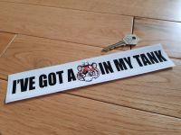 'I've Got A Tiger In My Tank' Sticker. 9