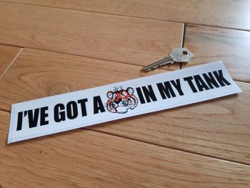 "'I've Got A Tiger In My Tank' Sticker. 9""."