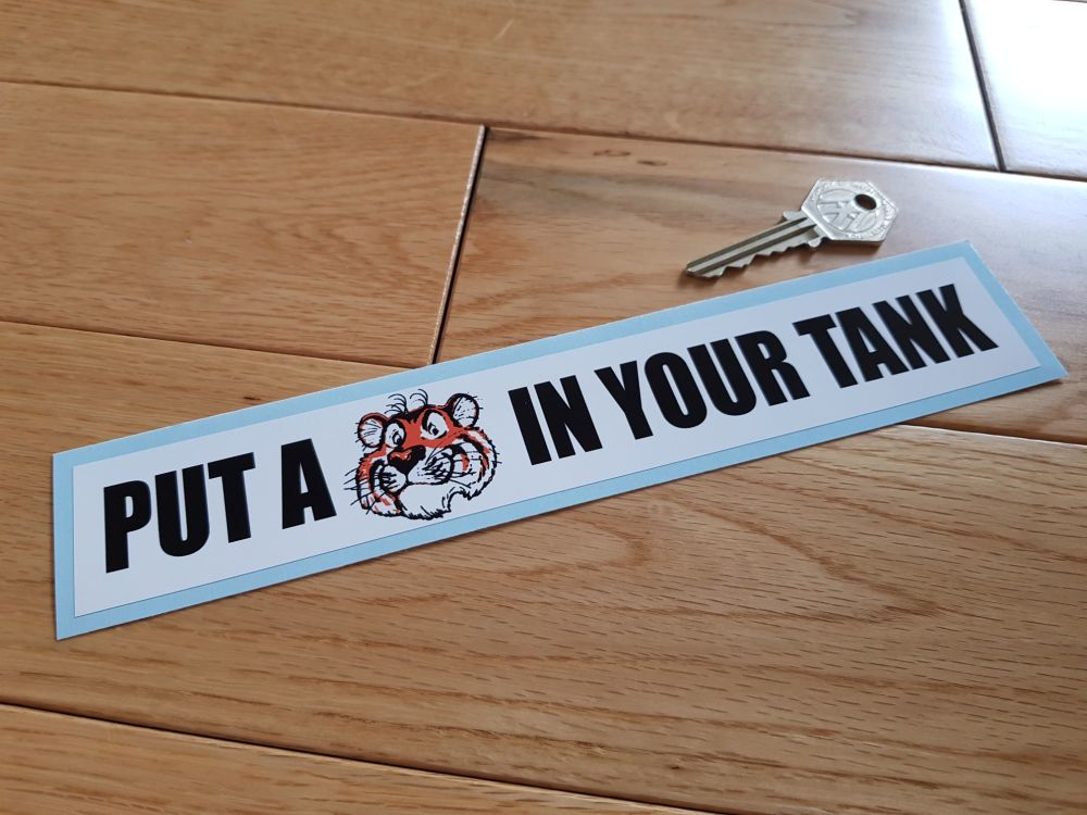 "'Put A Tiger In Your Tank' Sticker. 9""."
