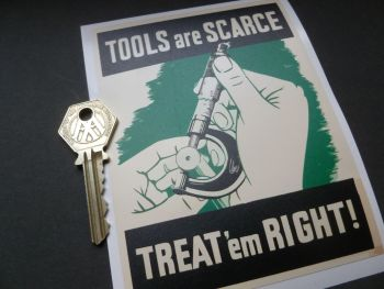 "Vintage Workshop 'Tools are Scarce, Treat 'em Right!' Sticker. 5.25""."