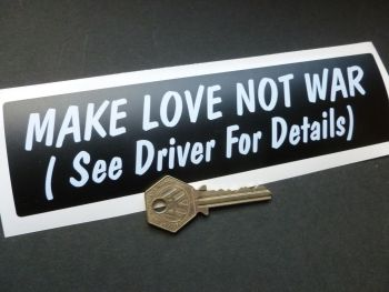 Make Love Not War (See Driver For Details) Humorous 60's Hippy Style Sticker 8""