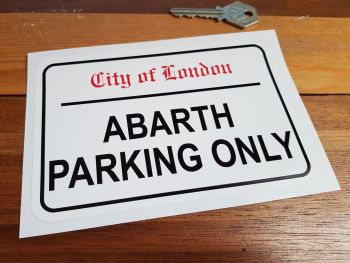 "Abarth Parking Only. London Street Sign Style Sticker. 3"", 6"" or 12""."