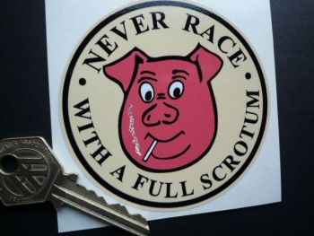 """Never Race With A Full Scrotum Norman Grimshaw style Sticker. 3.5""""."""