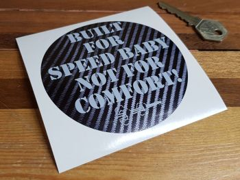 Built For Speed Baby Not For Comfort Carbon Fibre Style Sticker 4""