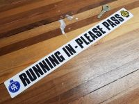'Running In - Please Pass' RAC & AA Classic car Sticker. 16