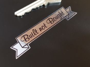 """Built Not Bought Silver Tone Foil Style Scroll Sticker - 3"""" or 4"""""""