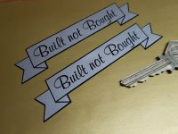 Built Not Bought Scroll Stickers - Various Colours - 4