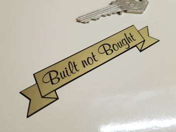 """Built Not Bought Scroll Sticker - Various Colours - 3"""", 4"""",  6"""", or 8"""""""