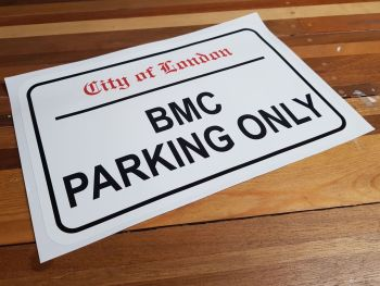"""BMC Parking Only. London Street Sign Style Sticker. 3"""", 6"""" or 12""""."""