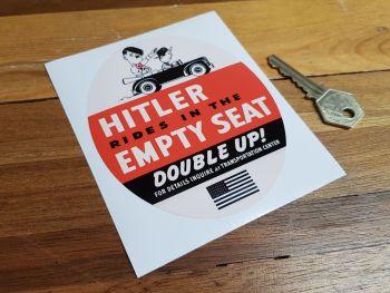 """Hitler Rides In The Empty Seat American War Effort Sticker 4.75"""""""