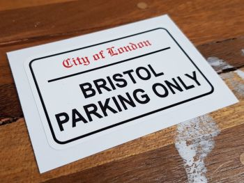 """Bristol Parking Only. London Street Sign Style Sticker. 3"""", 6"""" or 12""""."""