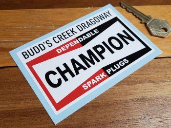 "Champion Budd's Creek Dragoway Sticker 4"""