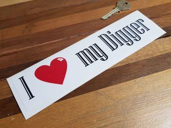 """I Love My Digger Bumper Sticker. 9""""."""