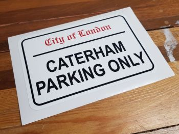"""Caterham Parking Only. London Street Sign Style Sticker - 3"""", 6"""" or 12"""""""