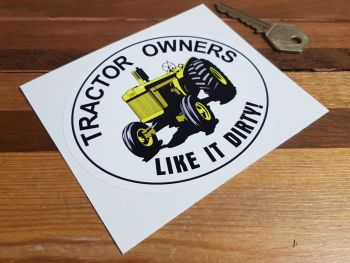 """Tractor Owners Life It Dirty Sticker. 4.75""""."""