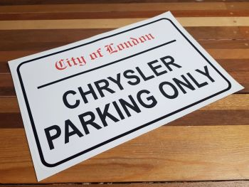 """Chrysler Parking Only. London Street Sign Style Sticker - 3"""", 6"""" or 12"""""""