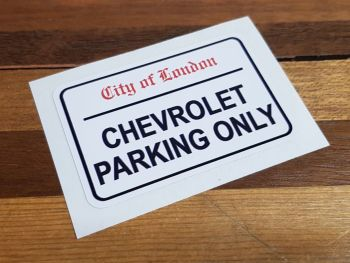 """Chevrolet Parking Only. London Street Sign Style Sticker. 3"""", 6"""" or 12""""."""