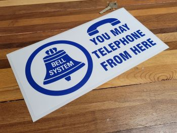 """Bell System Phones - You May Telephone From Here- Sign Style Sticker - 12"""""""