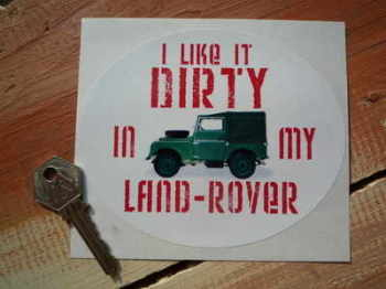 "'I Like It Dirty In My Land Rover' Sticker. 5""."