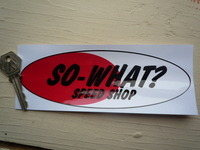 So-What Speed Shop