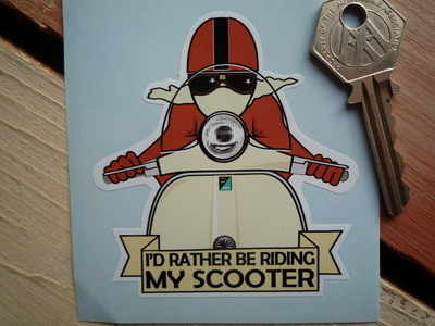 """I'd Rather Be Riding My Scooter Sticker. 3""""."""