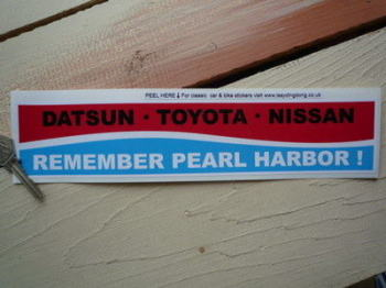 "Datsun Toyota Nissan Remember Pearl Harbor Sticker. 11.5""."