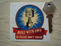 Built With Love So Please Don't Touch Custom Car Piston Sticker. 3