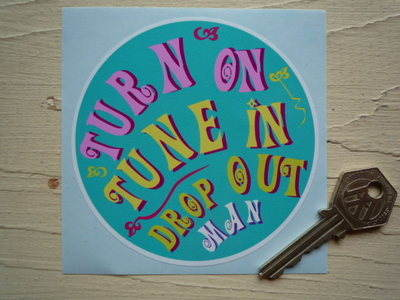 """Turn On, Tune In, Drop Out Man Hippy Sticker. 4""""."""