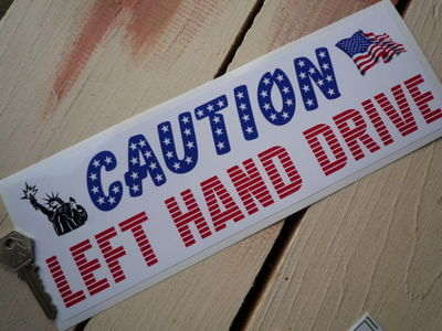 "Caution Left Hand Drive Americana Sticker. 12""."