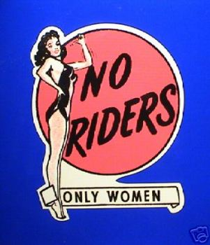 "No Riders, Only Women, Hot Rod Sticker. 4""."